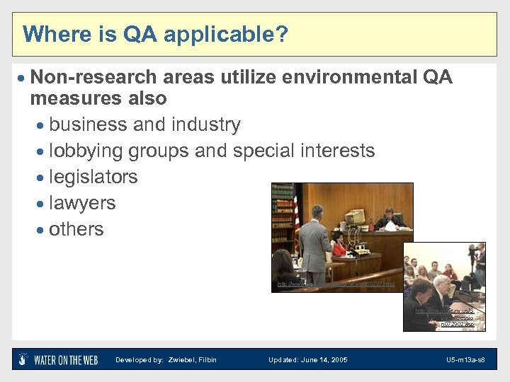 Where is QA applicable? · Non-research areas utilize environmental QA measures also · business