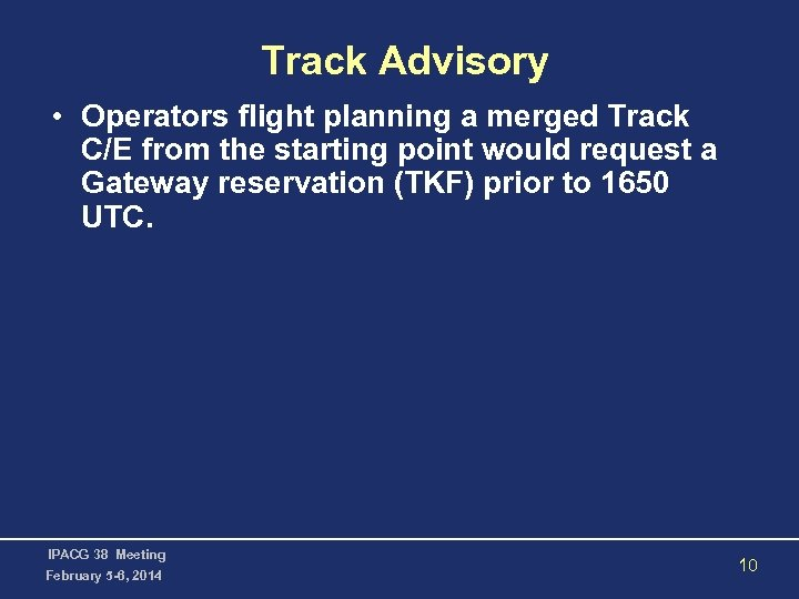 Track Advisory • Operators flight planning a merged Track C/E from the starting point