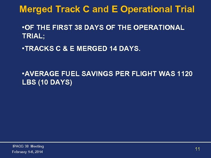 Merged Track C and E Operational Trial • OF THE FIRST 38 DAYS OF