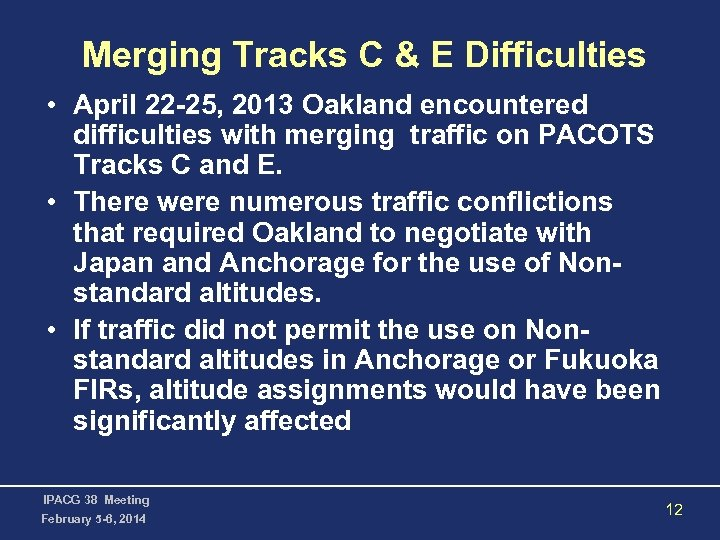 Merging Tracks C & E Difficulties • April 22 -25, 2013 Oakland encountered difficulties