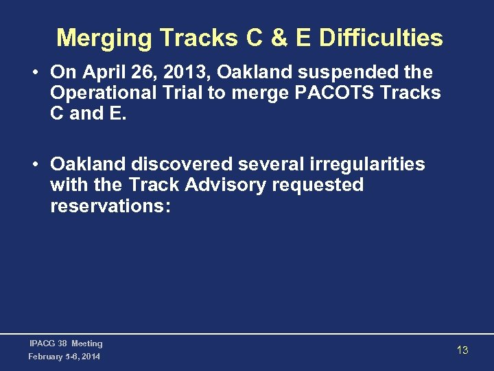 Merging Tracks C & E Difficulties • On April 26, 2013, Oakland suspended the