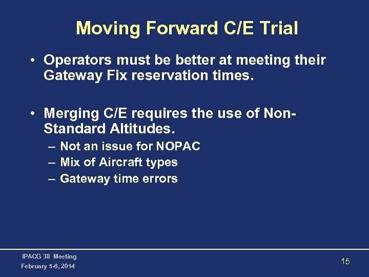 Moving Forward C/E Trial • Operators must be better at meeting their Gateway Fix