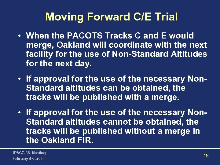Moving Forward C/E Trial • When the PACOTS Tracks C and E would merge,