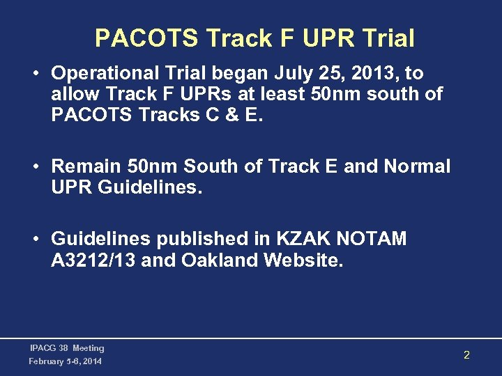 PACOTS Track F UPR Trial • Operational Trial began July 25, 2013, to allow