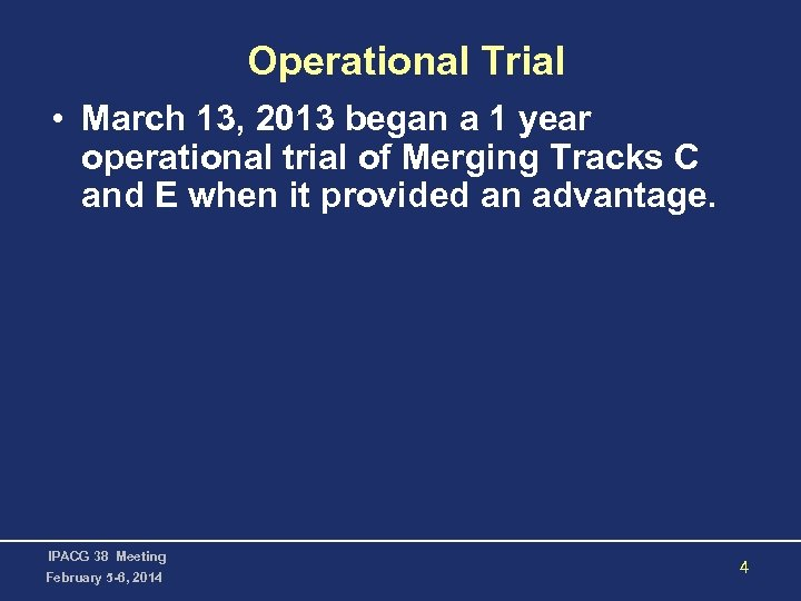 Operational Trial • March 13, 2013 began a 1 year operational trial of Merging