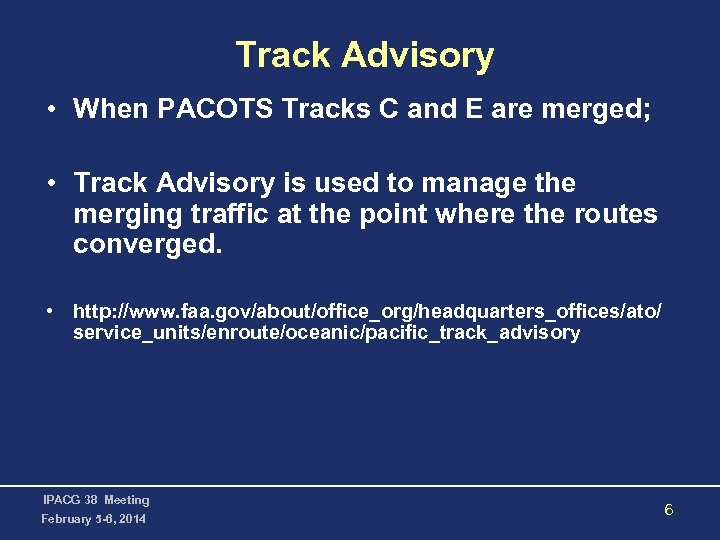 Track Advisory • When PACOTS Tracks C and E are merged; • Track Advisory