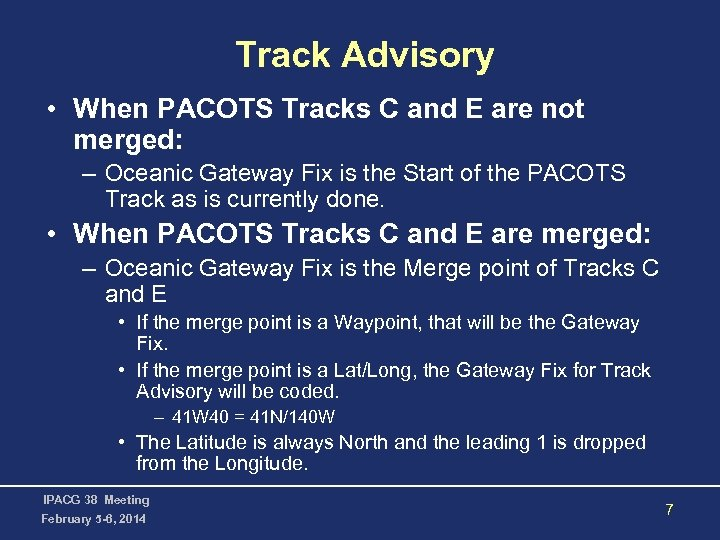 Track Advisory • When PACOTS Tracks C and E are not merged: – Oceanic