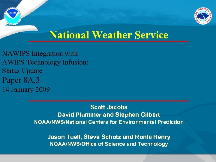 National Weather Service NAWIPS Integration with AWIPS Technology Infusion: Status Update Paper 8 A.