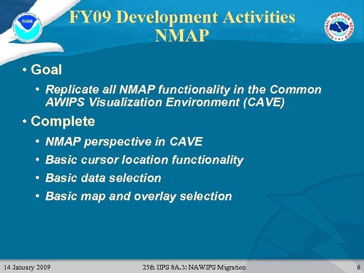 FY 09 Development Activities NMAP • Goal • Replicate all NMAP functionality in the