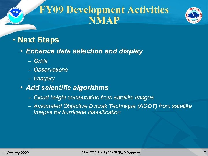 FY 09 Development Activities NMAP • Next Steps • Enhance data selection and display