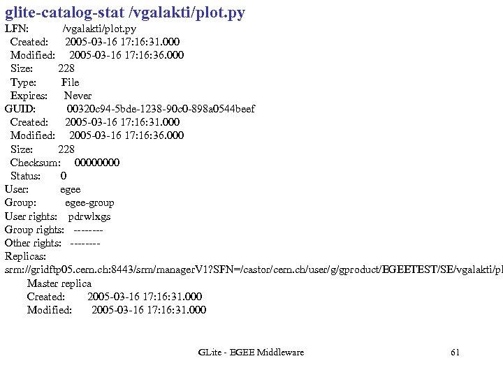glite-catalog-stat /vgalakti/plot. py LFN: /vgalakti/plot. py Created: 2005 -03 -16 17: 16: 31. 000