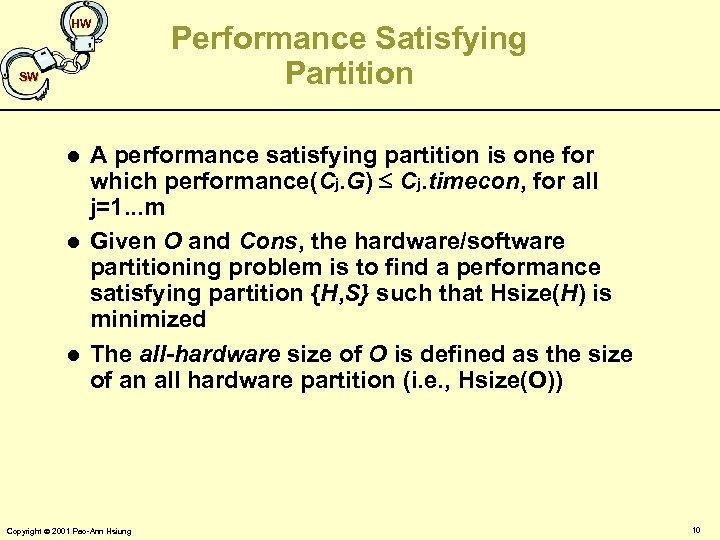 HW SW l l l Performance Satisfying Partition A performance satisfying partition is one
