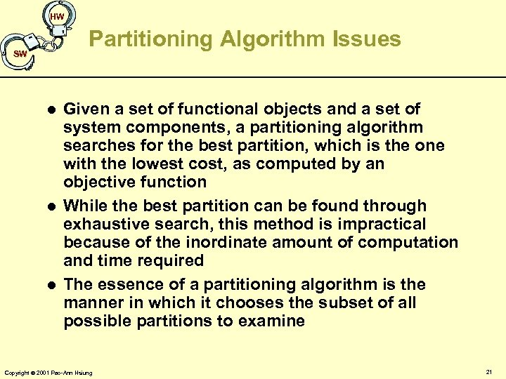 HW Partitioning Algorithm Issues SW l l l Given a set of functional objects