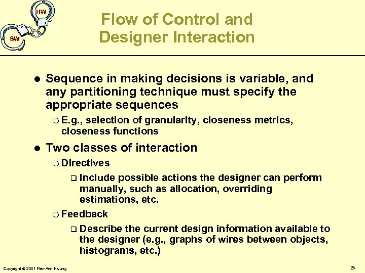 HW Flow of Control and Designer Interaction SW l Sequence in making decisions is