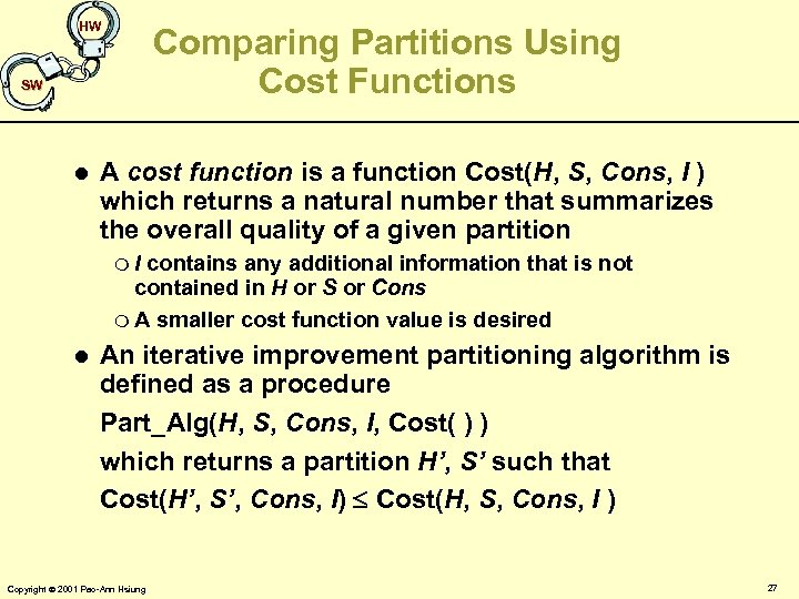HW Comparing Partitions Using Cost Functions SW l A cost function is a function