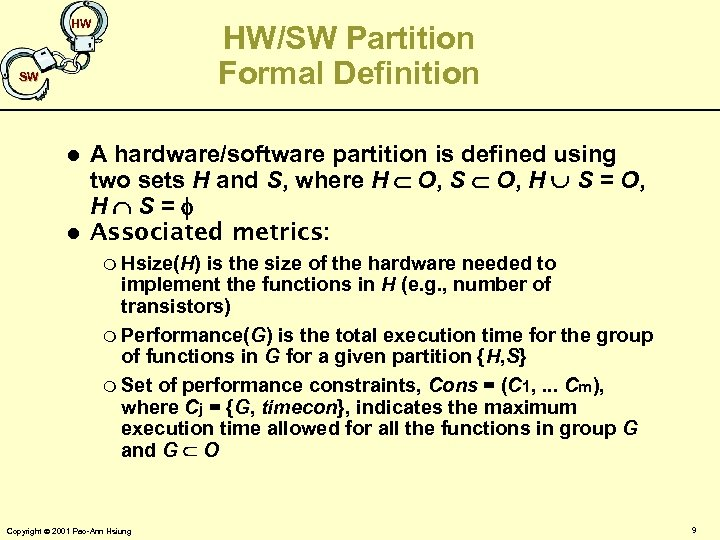 HW HW/SW Partition Formal Definition SW l l A hardware/software partition is defined using