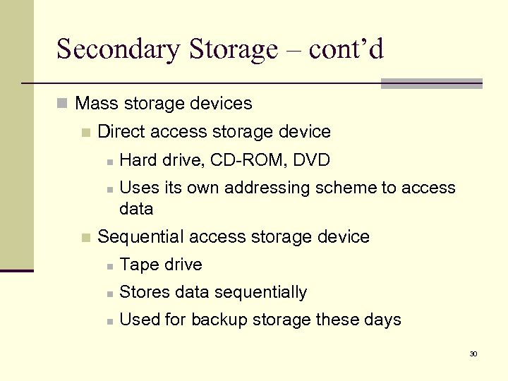 Secondary Storage – cont'd n Mass storage devices n Direct access storage device n