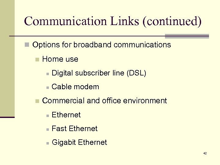 Communication Links (continued) n Options for broadband communications n Home use n n n