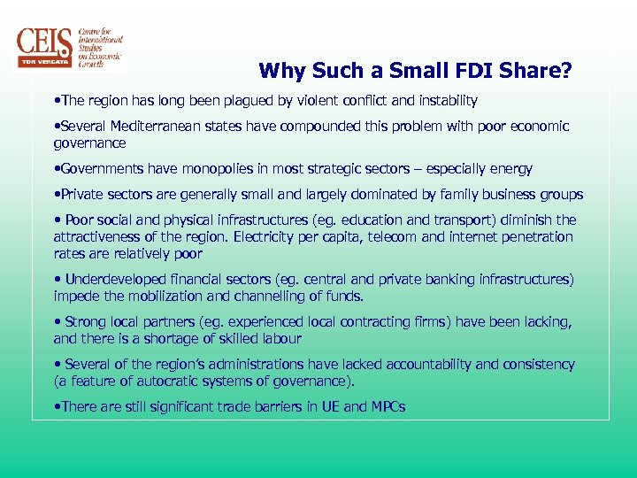 Why Such a Small FDI Share? • The region has long been plagued by