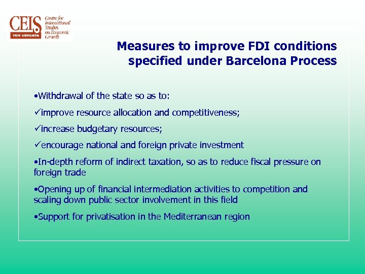 Measures to improve FDI conditions specified under Barcelona Process • Withdrawal of the state