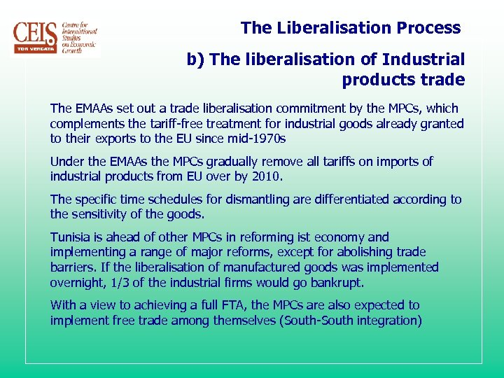 The Liberalisation Process b) The liberalisation of Industrial products trade The EMAAs set out