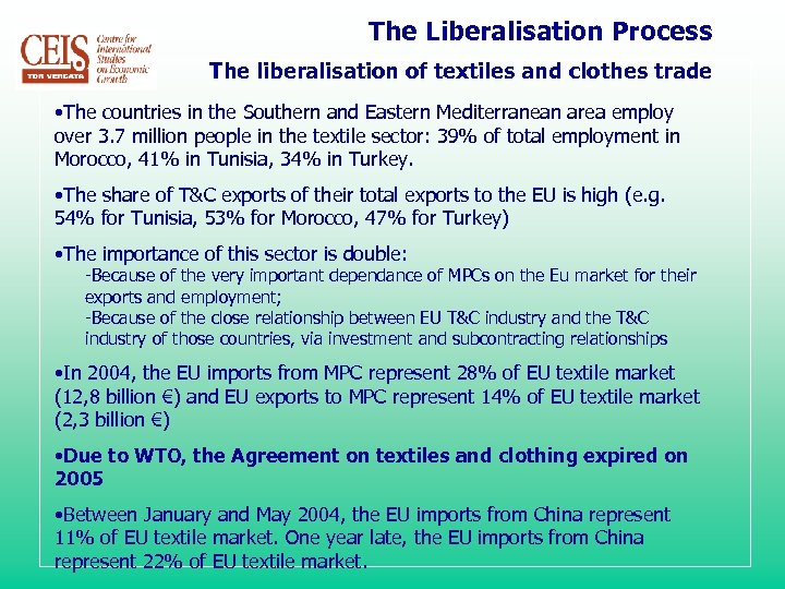 The Liberalisation Process The liberalisation of textiles and clothes trade • The countries in