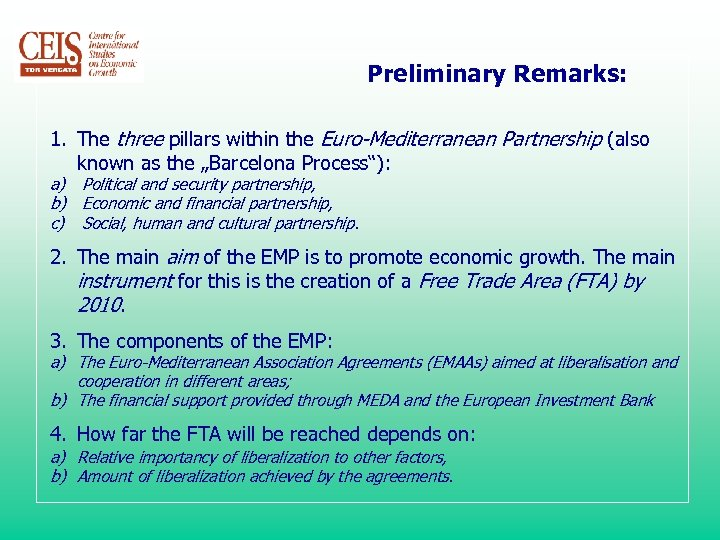 Preliminary Remarks: 1. The three pillars within the Euro-Mediterranean Partnership (also known as the