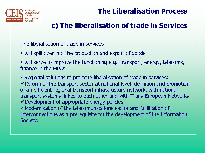 The Liberalisation Process c) The liberalisation of trade in Services The liberalisation of trade