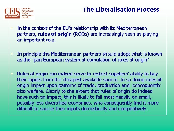 The Liberalisation Process § In the context of the EU's relationship with its Mediterranean