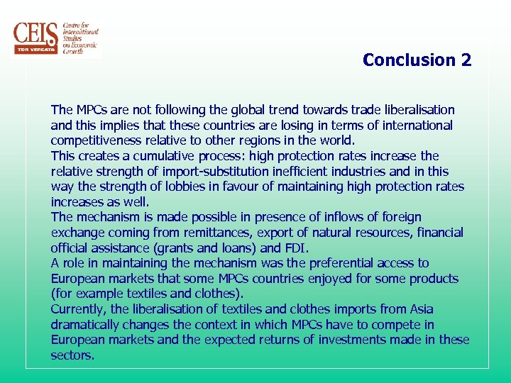 Conclusion 2 The MPCs are not following the global trend towards trade liberalisation and