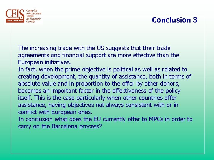 Conclusion 3 The increasing trade with the US suggests that their trade agreements and