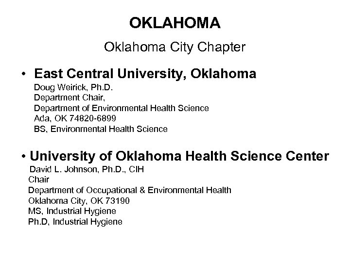 OKLAHOMA Oklahoma City Chapter • East Central University, Oklahoma Doug Weirick, Ph. D. Department