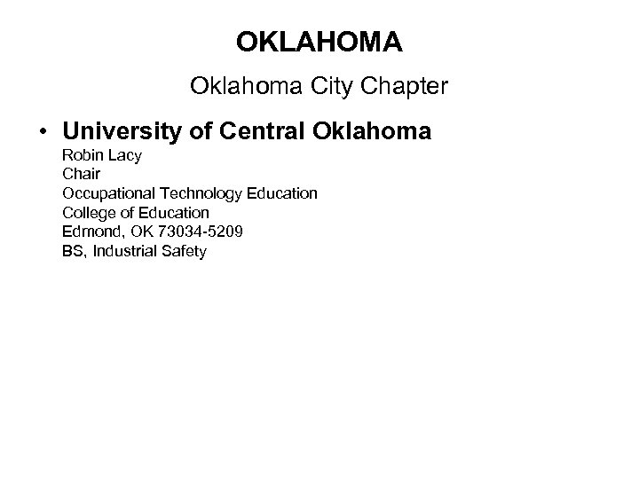 OKLAHOMA Oklahoma City Chapter • University of Central Oklahoma Robin Lacy Chair Occupational Technology