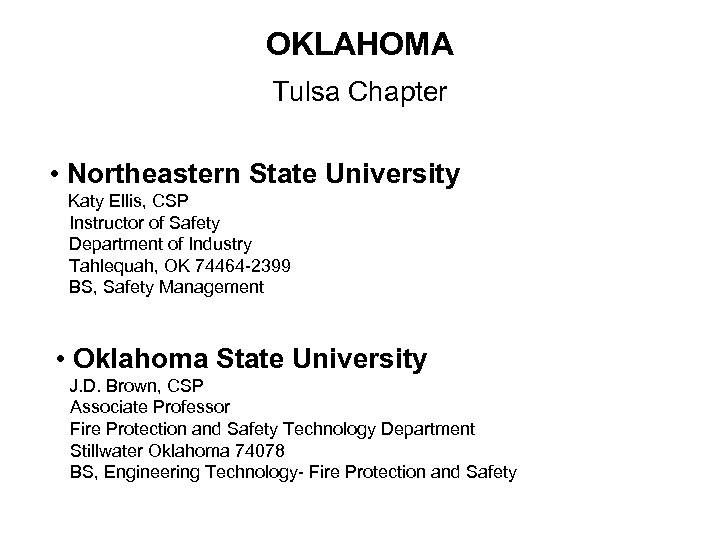 OKLAHOMA Tulsa Chapter • Northeastern State University Katy Ellis, CSP Instructor of Safety Department