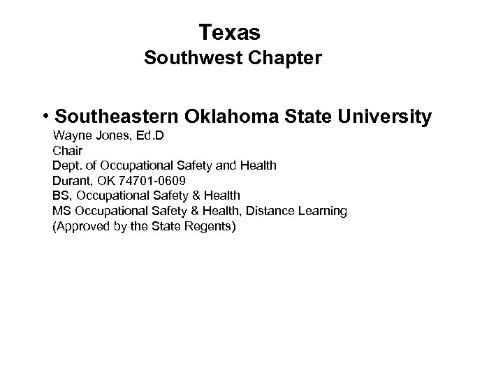 Texas Southwest Chapter • Southeastern Oklahoma State University Wayne Jones, Ed. D Chair Dept.