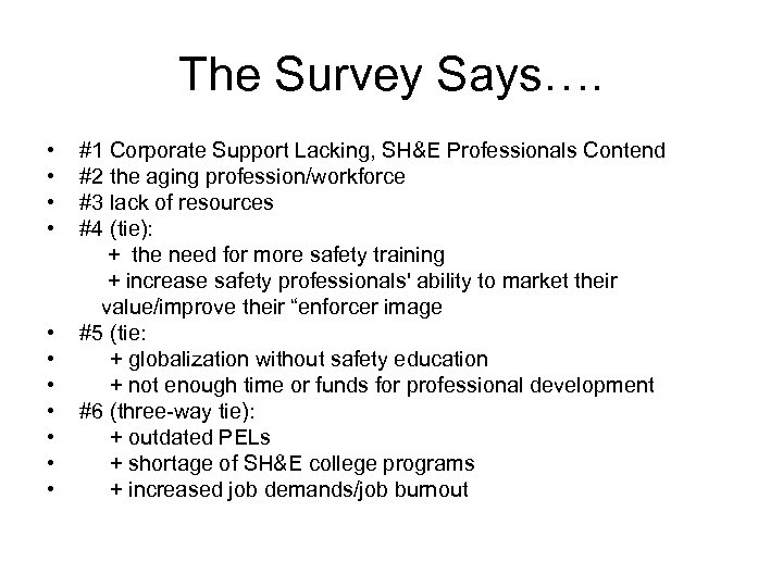 The Survey Says…. • #1 Corporate Support Lacking, SH&E Professionals Contend • #2 the
