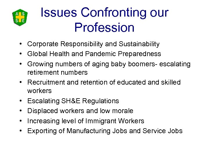 Issues Confronting our Profession • Corporate Responsibility and Sustainability • Global Health and Pandemic