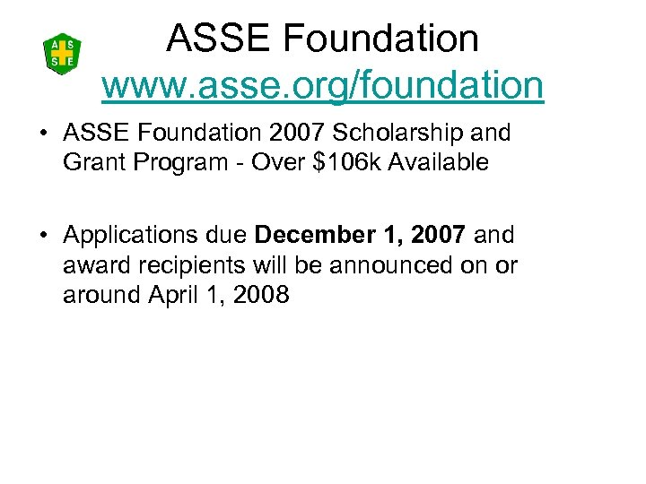 ASSE Foundation www. asse. org/foundation • ASSE Foundation 2007 Scholarship and Grant Program -