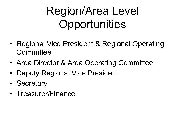 Region/Area Level Opportunities • Regional Vice President & Regional Operating Committee • Area Director