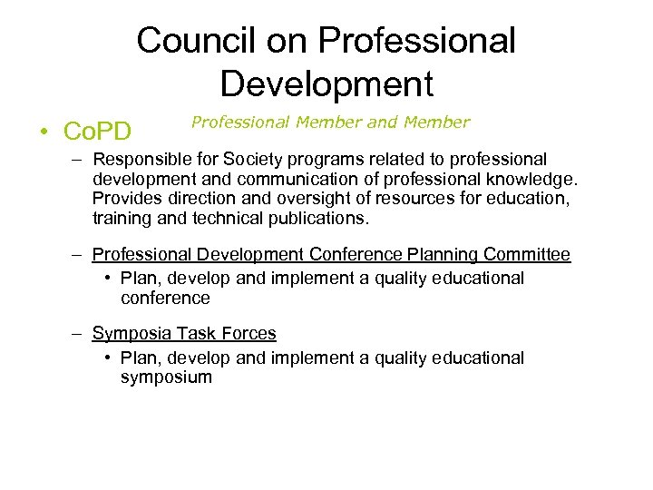 Council on Professional Development • Co. PD Professional Member and Member – Responsible for