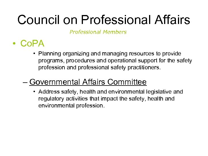 Council on Professional Affairs Professional Members • Co. PA • Planning organizing and managing