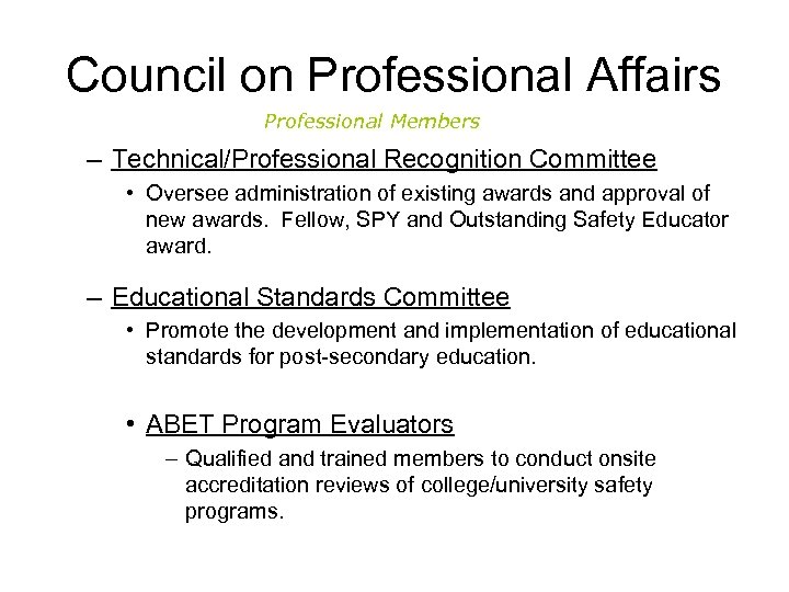 Council on Professional Affairs Professional Members – Technical/Professional Recognition Committee • Oversee administration of