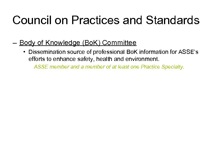 Council on Practices and Standards – Body of Knowledge (Bo. K) Committee • Dissemination