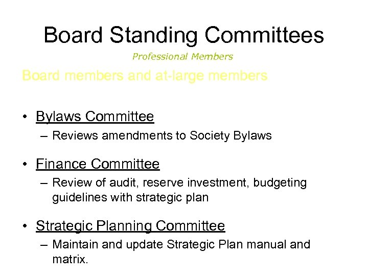 Board Standing Committees Professional Members Board members and at-large members • Bylaws Committee –