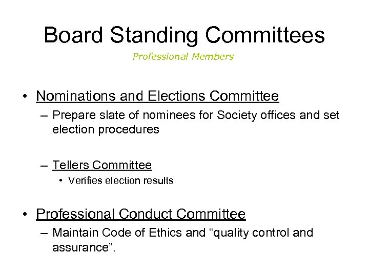 Board Standing Committees Professional Members • Nominations and Elections Committee – Prepare slate of