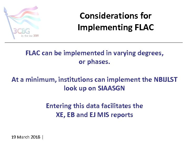 Considerations for Implementing FLAC can be implemented in varying degrees, or phases. At a