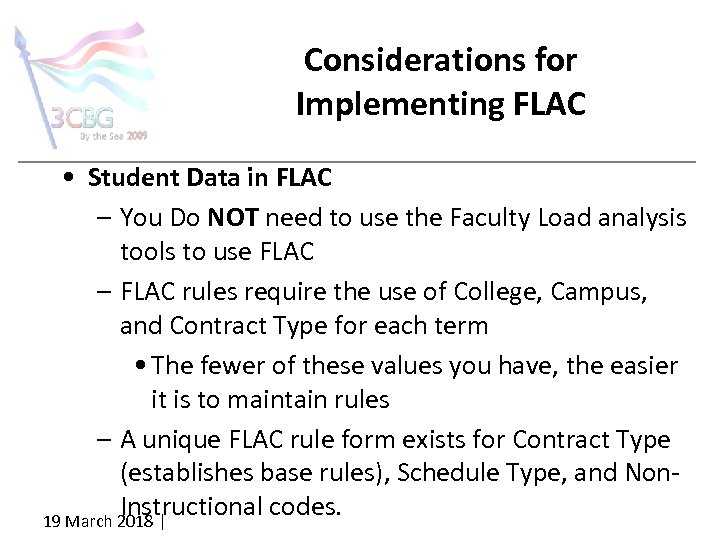 Considerations for Implementing FLAC • Student Data in FLAC – You Do NOT need
