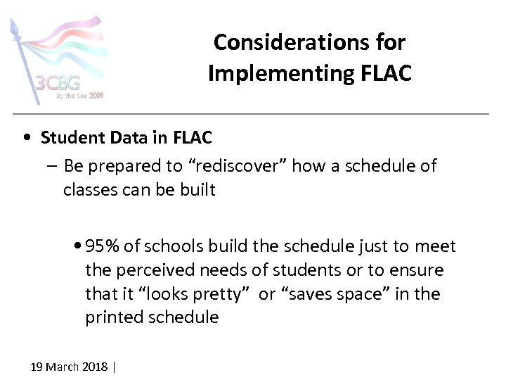 """Considerations for Implementing FLAC • Student Data in FLAC – Be prepared to """"rediscover"""""""