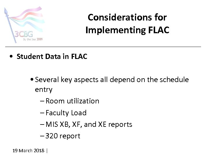 Considerations for Implementing FLAC • Student Data in FLAC • Several key aspects all