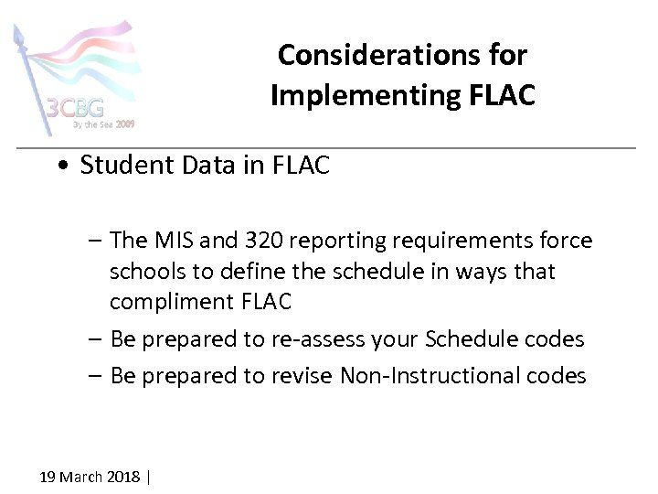 Considerations for Implementing FLAC • Student Data in FLAC – The MIS and 320